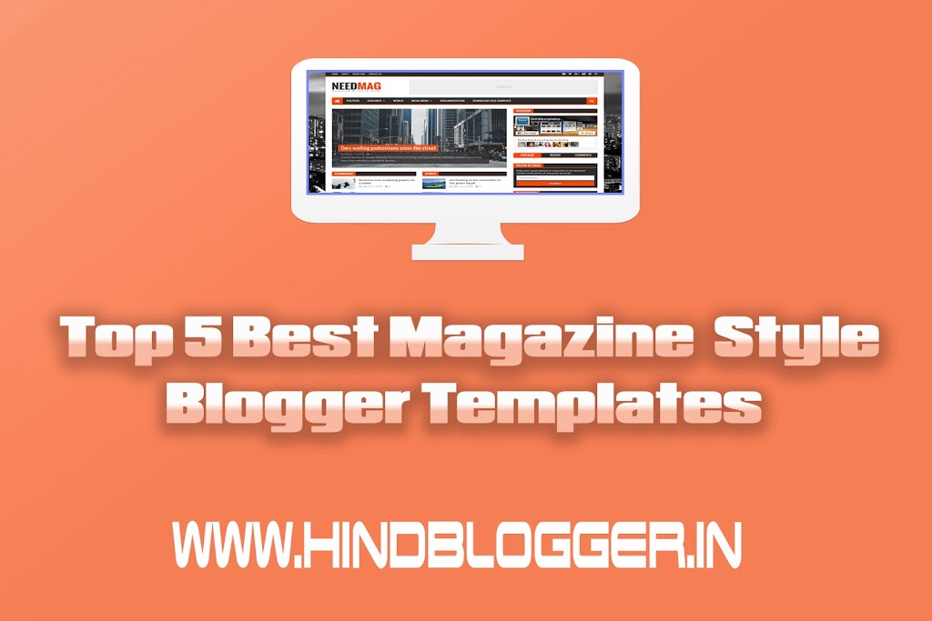 5 Best Magazine Style Blogger Template