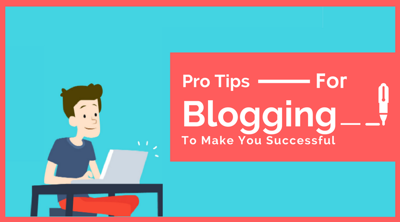 10 Blogging Tips Jo Aapko Successful Banayegi